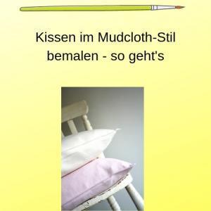 Kissen im Mudcloth-Stil bemalen - so geht's