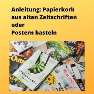 Anleitung Papierkorb aus alten Zeitschriften oder Postern basteln