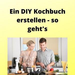 Ein DIY Kochbuch erstellen - so geht's