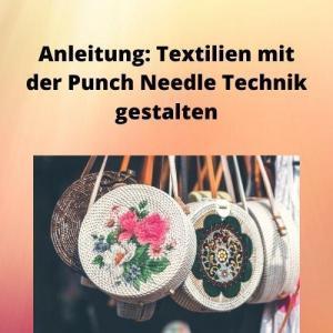 Anleitung Textilien mit der Punch Needle Technik gestalten