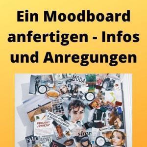 Ein Moodboard anfertigen - Infos und Anregungen
